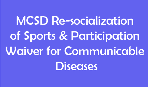 MCSD Re-socialization of Sports & Participation Waiver for Communicable Diseases